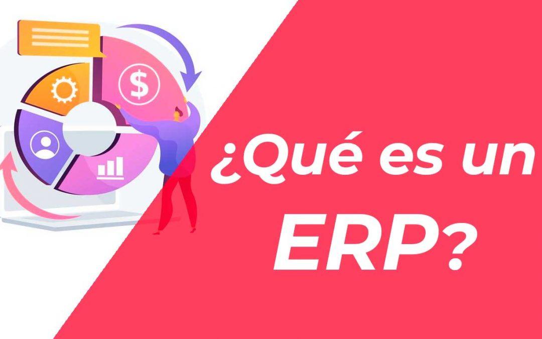 ¿Qué es un ERP?: Beneficios, Debilidades y Consideraciones