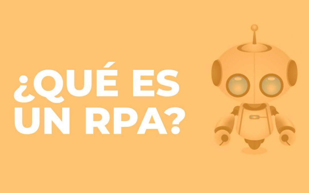 ¿Qué es un RPA? (Robotic Process Automation)